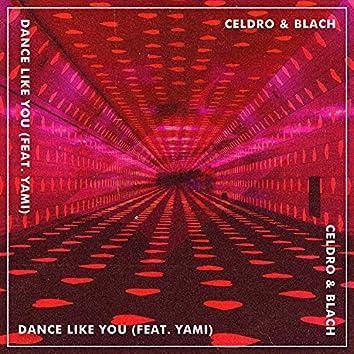 Dance Like You (feat. Yami)