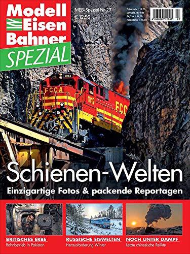 MEB-Spezial 27: Schienen-Welten: Modelleisenbahner Spezial