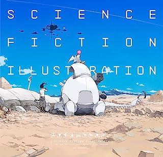 Science Fiction Illustration: The Near Future and Fantasy Worlds Creators' Showcase