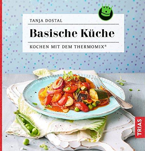 Basische Küche: Kochen mit dem Thermomix®