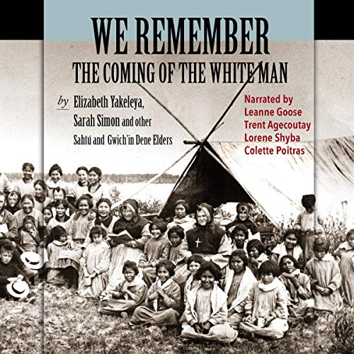 Couverture de We Remember the Coming of the White Man