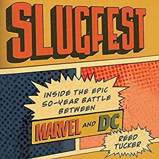 Slugfest     Inside the Epic, 50-Year Battle Between Marvel and DC              Written by:                                                                                                                                 Reed Tucker                               Narrated by:                                                                                                                                 Will Collyer                      Length: 10 hrs and 43 mins     9 ratings     Overall 4.7