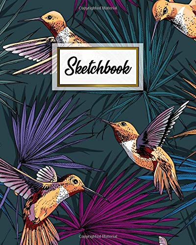 Sketchbook: Pretty Floral Workbook & Notebook for Class, Work or Home Use | Journal Book for Drawing, Sketching, Painting or Writing | Beautiful Hummingbird & Palm Leaf Pattern