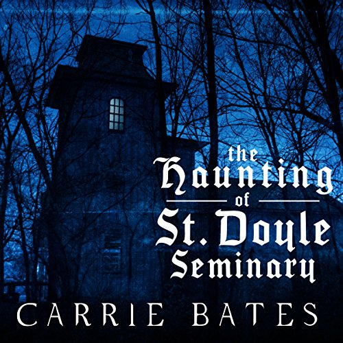 The Haunting of St. Doyle Seminary audiobook cover art