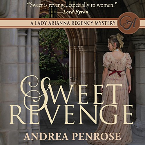 Sweet Revenge     A Lady Arianna Regency Mystery Series, Book 1              By:                                                                                                                                 Andrea Penrose                               Narrated by:                                                                                                                                 Mary Sarah                      Length: 8 hrs and 50 mins     60 ratings     Overall 4.2