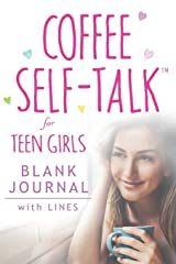Coffee Self-Talk for Teen Girls Blank Journal: (Softcover Blank Lined Journal 180 Pages) Paperback