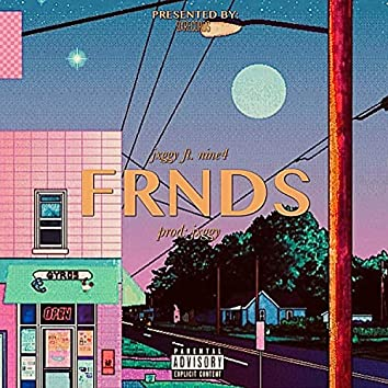 Frnds (feat. Nine4)