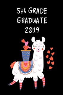 5th Grade Graduate 2019: Cute Llama Graduation Gift for Elementary, Unique Funky Novelty Gift Ideas ~ Diary to Write In, Small Lined Travel Journal