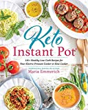 Keto Instant Pot: 130+ Healthy Low-Carb Recipes for Your Electric Pressure Cooker or Slow Cooker (Keto: The Complete Guide to Success on the Ketogenic Diet Series)