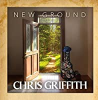 New Ground by Chris Griffith