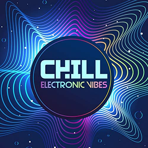 Electro Lounge All Stars, Chill After Dark Club & Electronic Music Zone