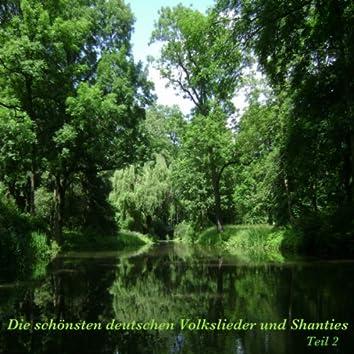 Die schönsten Deutschen Volkslieder und Shanties - Teil 2