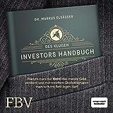 """Des klugen Investors Handbuch: Warum man mit """"Nein!"""" das meiste Geld verdient und mit welchen Großaktionären man sich ins Bett legen darf"""