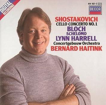 Shostakovich: Cello Concerto No.1/Bloch: Schelomo