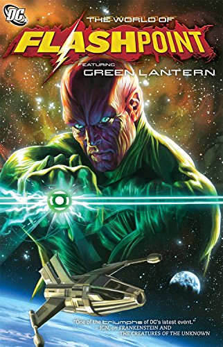 Flashpoint: The World of Flashpoint Featuring Green Lantern...