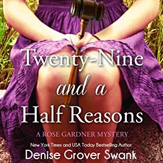 Twenty-Nine and a Half Reasons     Rose Gardner Mystery #2              By:                                                                                                                                 Denise Grover Swank                               Narrated by:                                                                                                                                 Frances Fuller                      Length: 10 hrs and 9 mins     510 ratings     Overall 4.3