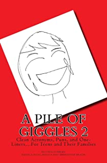 A Pile of Giggles 2: Clean Acronyms, Puns, and One-Liners...For Teens and Their Families