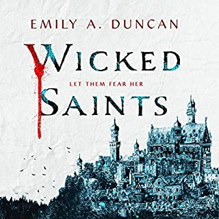 Wicked Saints: A Novel     Something Dark and Holy, Book 1              Written by:                                                                                                                                 Emily A. Duncan                               Narrated by:                                                                                                                                 Natasha Soudek,                                                                                        Tristan Morris                      Length: 10 hrs and 55 mins     1 rating     Overall 5.0