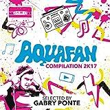 Aquafan Compilation 2K17 [Explicit]