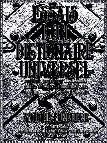 Essais d'un dictionnaire universel: contenant généralement tous les mots François tant vieux que modernes, & les termes de toutes les Sciences & des Arts