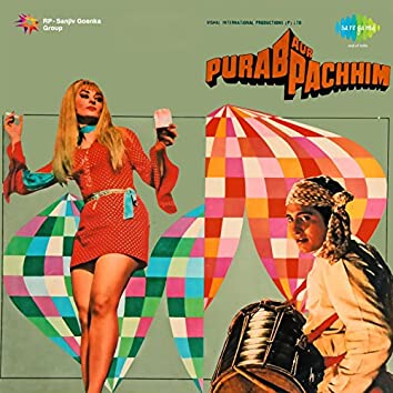 Purab Aur Pachhim (Original Motion Picture Soundtrack)