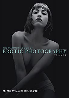 The Mammoth Book of Erotic Photography, Vol. 4