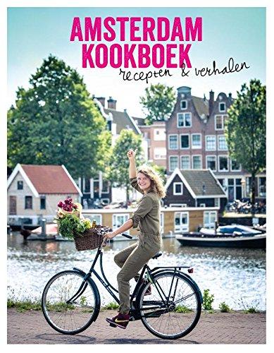 Amsterdam Kookboek: recepten & verhalen