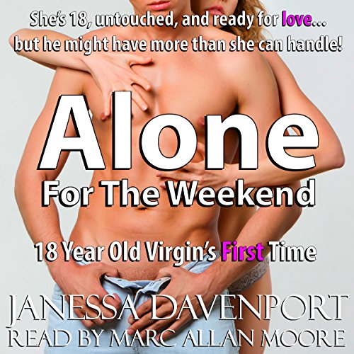 Alone for the Weekend (18-Year Old Virgin's First Time) audiobook cover art