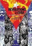 Révolutions à Cuba de 1868 à nos jours - Emancipation, transformation, restauration
