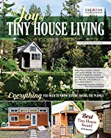 The Joy of Tiny House Living: Everything You Need to Know Before Taking the Plunge