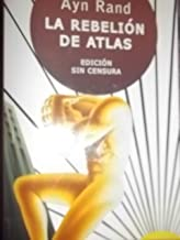 La rebelion del atlas/ Atlas Shrugged (Spanish Edition)