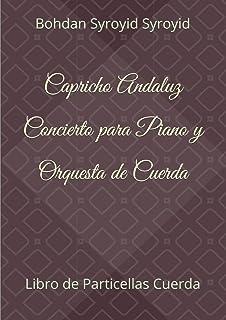 Capricho Andaluz. Concierto para Piano y Orquesta de Cuerda: Libro de Particellas Cuerda (Violiín 1-2, Viola, Cello, Contr...