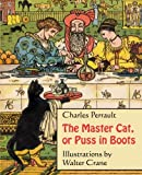 The Master Cat, or Puss in Boots (Illustrated)