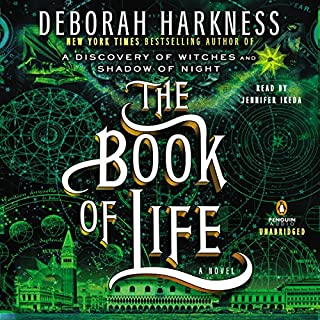 The Book of Life     All Souls, Book 3              Written by:                                                                                                                                 Deborah Harkness                               Narrated by:                                                                                                                                 Jennifer Ikeda                      Length: 23 hrs and 53 mins     115 ratings     Overall 4.7