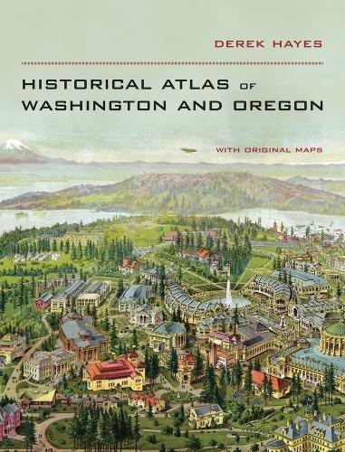 Historical Atlas of Washington and Oregon