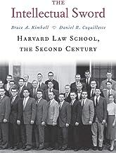 The Intellectual Sword: Harvard Law School, the Second Century