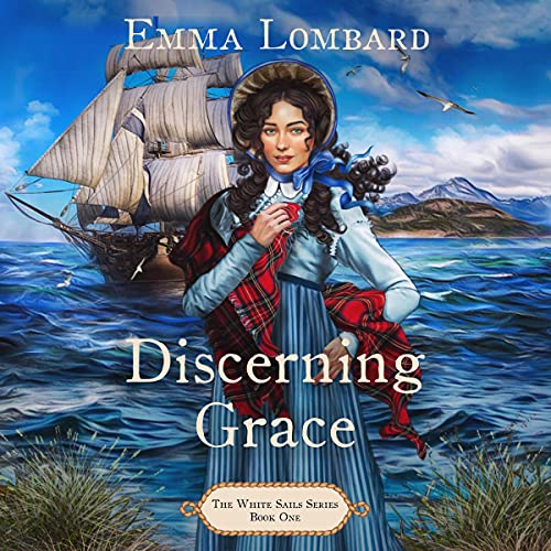 Discerning Grace: The White Sails Series, Book 1