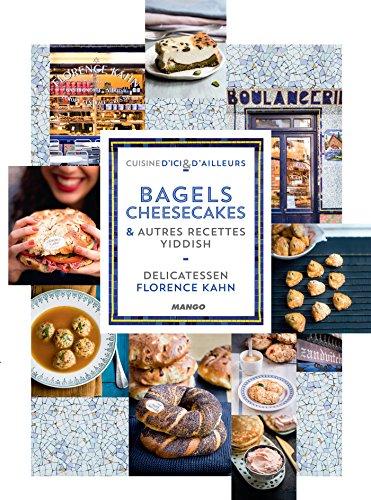 Delicatessen - Bagels, cheesecakes et autres recettes...