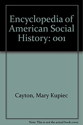 Encyclopedia of American Social History: 001