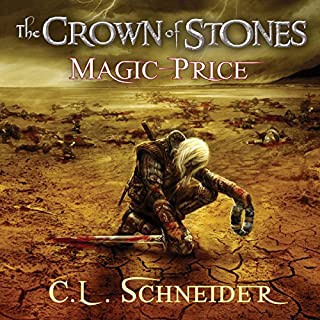 The Crown of Stones: Magic-Price                   By:                                                                                                                                 C. L. Schneider                               Narrated by:                                                                                                                                 Daniel Storm                      Length: 18 hrs and 27 mins     1 rating     Overall 5.0