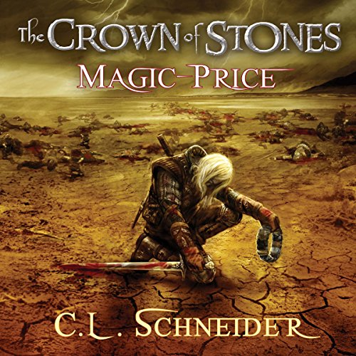 The Crown of Stones: Magic-Price                   By:                                                                                                                                 C. L. Schneider                               Narrated by:                                                                                                                                 Daniel Storm                      Length: 18 hrs and 27 mins     54 ratings     Overall 3.4