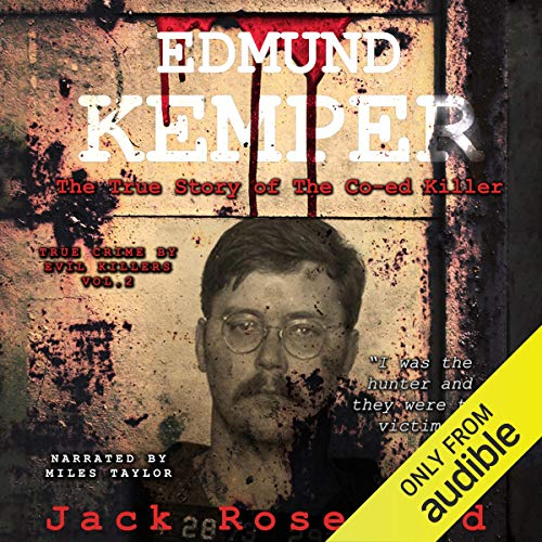 Edmund Kemper - The True Story of the Co-ed Killer audiobook cover art