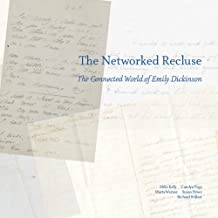 The Networked Recluse: The Connected World of Emily Dickinson