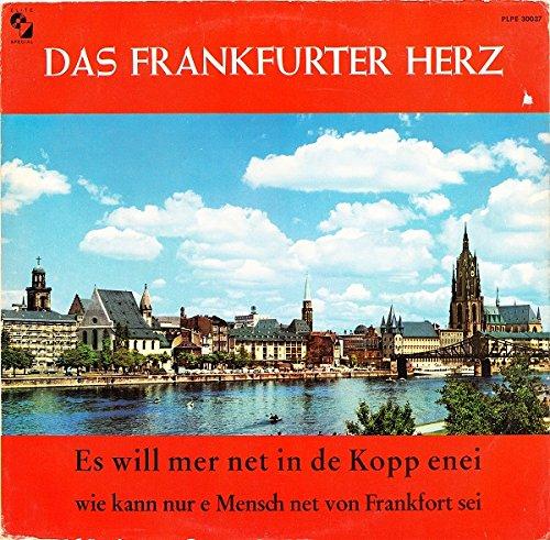 Das Frankfurter Herz (Es Will Mer Net In De Kopp Einei Wie Kann Nur E Mensch Net Von Frankfort Sei) [Vinyl LP]