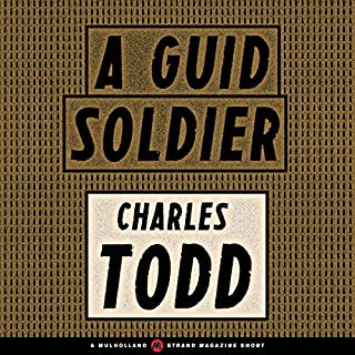 A Guid Soldier                   By:                                                                                                                                 Charles Todd                               Narrated by:                                                                                                                                 Graham Halstead                      Length: 24 mins     6 ratings     Overall 4.0