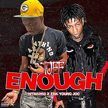 Tuff Enough (feat. Ebk young Joc)