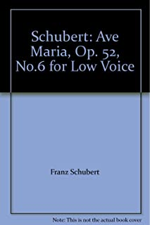 Schubert: Ave Maria, Op. 52, No.6 for Low Voice