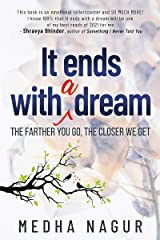 It ends with a dream: The farther you go, the closer we get Kindle Edition