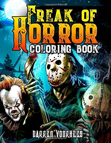 Compare Textbook Prices for Freak Of Horror Coloring Book: Scary Creatures And Creepy Serial Killers From Classic Horror Movies Halloween Holiday Gifts for Adults Kids  ISBN 9798630809896 by Voorhees, Darren