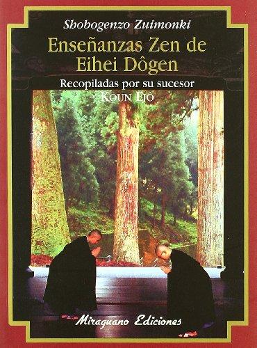 Enseñanzas Zen de Eihei Dogen (s.XIII) (Shobogenzo Zuimonki) (Textos de la Tradición Zen)